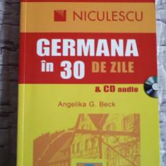 Angelika G. Beck - Germana in 30 de zile + CD audio (curs de limba germana) - Curs Limba Germana
