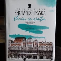 VECIN CU VIATA - FERNANDO PESSOA - Carte poezie