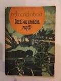 Edmond About, Omul cu urechea rupta Prefata de Ion Hobana