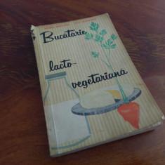 Bucatarie Lacto-vegetariana - Maria Deleanu, Ana Elenescu