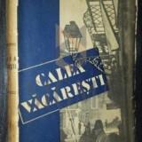 I.Peltz, CALEA VACARESTI. Vol. I-II, Bucuresti, 1933