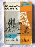 """""""STRABATIND (STRABATAND) INDIA. Note de drum"""", Raja Nicolau, 1959. Cu ilustratii"""