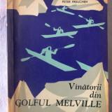 """VINATORII (VANATORII) DIN GOLFUL MELVILLE"", Peter Freuchen, 1963. Carte noua - Carte de aventura"