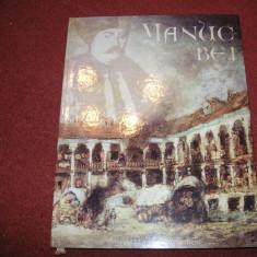 Manuc Bei - Album - Expozitia Muzeului Bucuresti - Maria Grigoruta, I. Ionita - Album Muzee