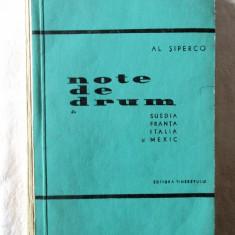 NOTE DE DRUM. Suedia-Franta-Italia-Mexic, Al. Siperco, 1959. Col. IN JURUL LUMII - Ghid de calatorie