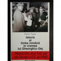 ISTORIA SI LIMBA ROMANA IN VREMEA LUI GHEORGHIU - DEJ - Carte Istorie