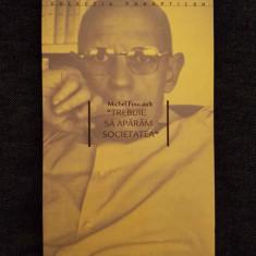 Michel Foucault - Trebuie sa aparam societatea - Roman, Anul publicarii: 1987