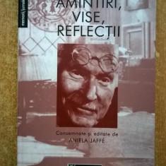 C. G. Jung - Amintiri, vise, reflectii {Sublinieri} - Carte Psihologie