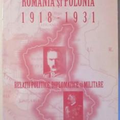 ROMANIA - POLONIA 1918-1931. RELATII POLITICE, DIPLOMATICE SI MILITARE - Istorie