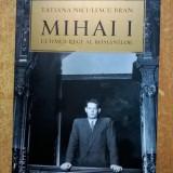 Tatiana Niculescu Bran - Mihai I - Istorie