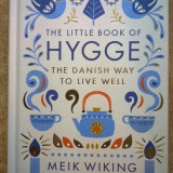 Meik Wiking - The Little Book of Hygge - Carte in engleza