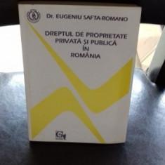 DREPTUL DE PROPRIETATE PRIVATA SI PUBLICA IN ROMANIA - EUGENIU SAFTA ROMANO - Carte Teoria dreptului