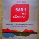 Hanno Beck - Banii nu gandesc - Carte Psihologie