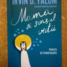 Irvin D. Yalom - Mama sii sensul vietii {Povesti de psihoterapie} - Carte Psihologie