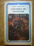 Mihail Sadoveanu – Cincizeci de povestiri