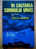 Cella Serghi – In cautarea somnului urias, Cella Serghi