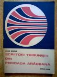 Iulian Negrila - Scriitori tribunisti din perioada aradeana