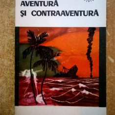 Leonida Neamtu - Aventura si contraaventura - Carte de aventura