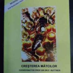 Cresterea Matcilor - F. Ruttner, 541351 - Carti Agronomie