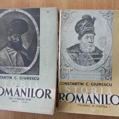CONSTANTIN GIURESCU- ISTORIA ROMANILOR- VOL II SI III- 1942, UZATE, Alta editura