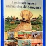 Fascinanta lume a animalelor de companie - Enciclopedie