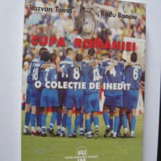 Carte de sport-Cupa Romaniei, o colectie de inedit de Razvan Toma si Radu Banciu - Carte sport