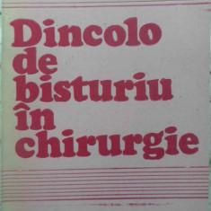 Dincolo De Bisturiu In Chirurgie - Pius Brinzeu, 409076 - Carte Chirurgie
