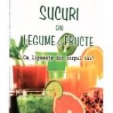 Sucuri din legume şi fructe. Ce lipseste din corpul tau? - Carte Biologie