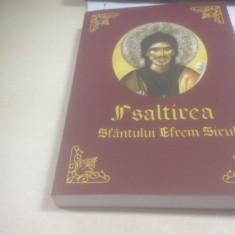 PSALTIREA SFANTULUI EFREM SIRUL. CHISINAU 2008 - Carti ortodoxe
