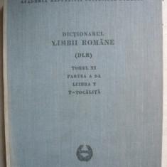 Dictionarul Limbii Romane - Tomul XI - partea II ( T - Tocalita ) - 1982