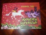 VOINICICA  SUPERSTAR  ( carte pentru copii, rara, ilustratii color ) *