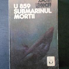 JOACHIM LEHNHOFF - U 859 SUBMARINUL MORTII