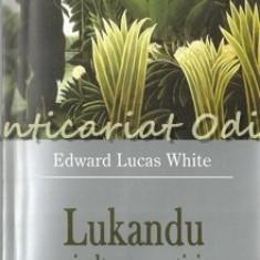 Lukandu Si Alte Povestiri - Edward Lucas White