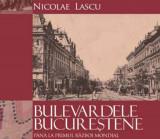 Bulevardele Bucurestene pana la primul Razboi Mondial - de Nicolae Lascu, Alta editura