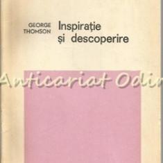 Inspiratie Si Descoperire - George Thomson - Carti Inventica