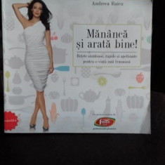 MANANCA SI ARATA BINE - ANDREEA RAICU