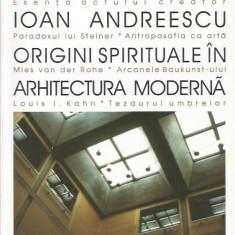 Origini Spirituale in arhitectura - Ion Andreescu - Carte Arhitectura