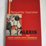 Carte Alexis sau tratat despre lupta zadarnica - Marguerite Yourcenar, Humanitas, 2000