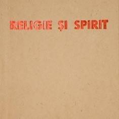 LUCIAN BLAGA-Religie si Spirit - Carte de colectie