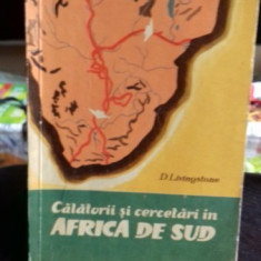 CALATORII SI CERCETARI IN AFRICA DE SUD - D. LIVINGSTONE - Carte de calatorie