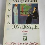 Carte Arta conversatiei - Ileana Vulpescu, Ed. Tempus 1997