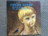 Oscar wilde printul fericit un prieten adevarat disc vinyl lp povesti copii exe, VINIL, electrecord