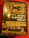 G.M.Trevelyan - Istoria ilustrata a Angliei- Ed.Stiintifica 1975