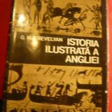 G.M.Trevelyan - Istoria ilustrata a Angliei- Ed.Stiintifica 1975 - Istorie