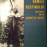 Florian Dudas, Vamile Destinului. Corespondenta Lucretia Suciu, Oradea, 2004