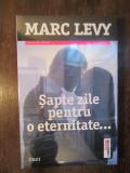 SAPTE ZILE PENTRU O  ETERNITATE-MARC LEVY