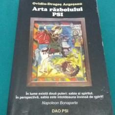 ARTA RĂZBOIULUI PSI/ OVIDIU DRAGOȘ ARGEȘANU/ 2005 - Carte paranormal
