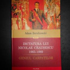 ADAM BURAKOWSKI - DICTATURA LUI NICOLAE CEAUSESCU 1965-1989
