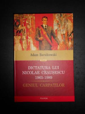 ADAM BURAKOWSKI - DICTATURA LUI NICOLAE CEAUSESCU 1965-1989 foto