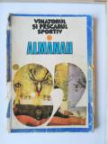 Almanah - Vanatorul si pescarul sportiv 1982